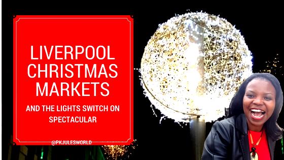 The Liverpool Christmas Markets United Kingdom| Pkjulesworld #traveltuesdays
